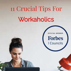 11 Crucial Tips For Workaholics